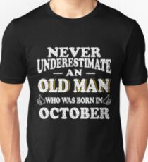 Never Underestimate An Old Man Who Was Born In October Gift T-Shirt