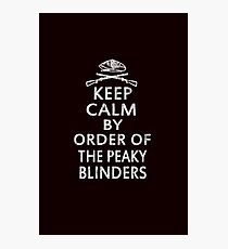 Keep Calm By Order Of The Peaky Blinders Photographic Print