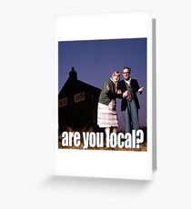 Are You Local? Greeting Card