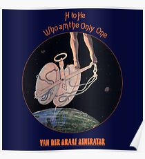 Van der Graaf Generator - H to He, Who Am the Only One Poster