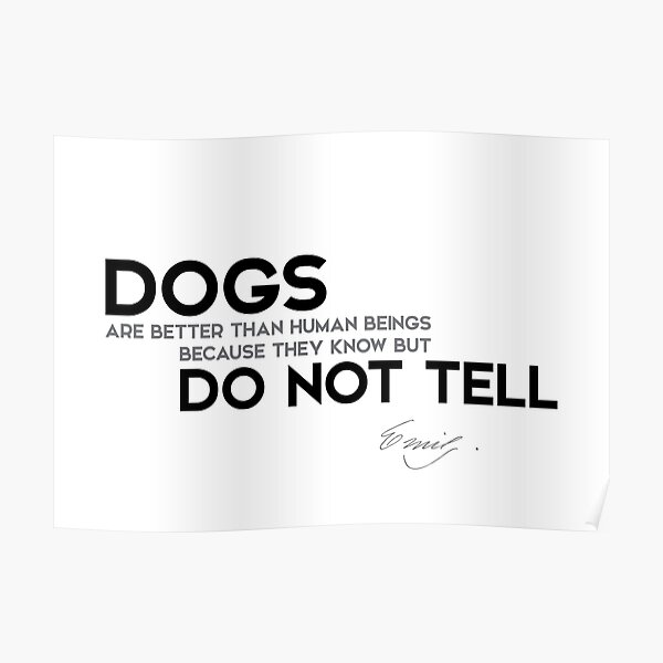 dogs know but do not tell - emily dickinson Poster
