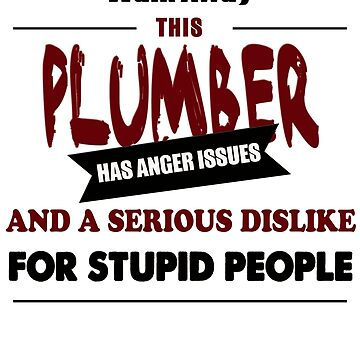 Angry Plumber, pipe funny plumbing hose worker fixing design by chiplanay