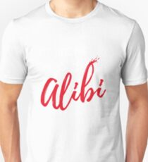 Funny T-Shirt - I'm Just Here to Establish an Alibi Unisex T-Shirt