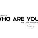I am nobody! who are you? - emily dickinson by razvandrc