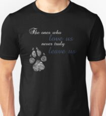 The ones who love us. Unisex T-Shirt