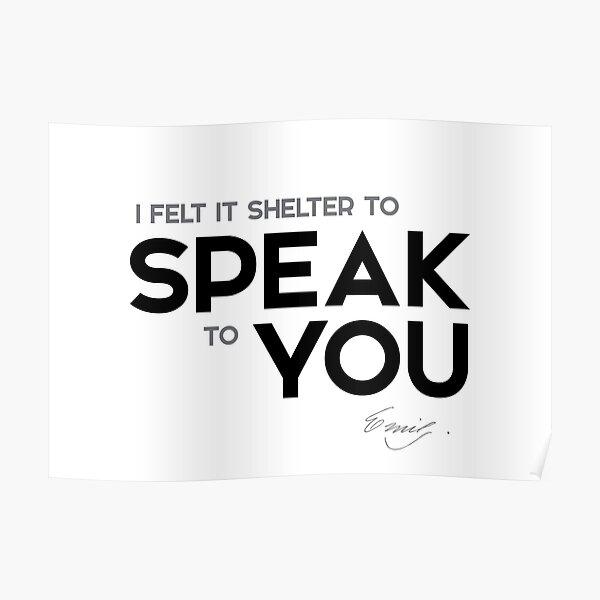 speak to you - emily dickinson Poster