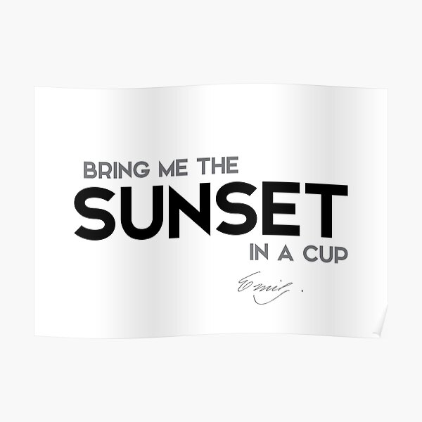 sunset in a cup - emily dickinson Poster