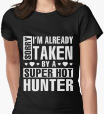 Sorry I'm Already Taken By A Super Hot Hunter Gift T-Shirt