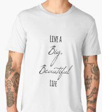 Live a Big, Beautiful Life Men's Premium T-Shirt