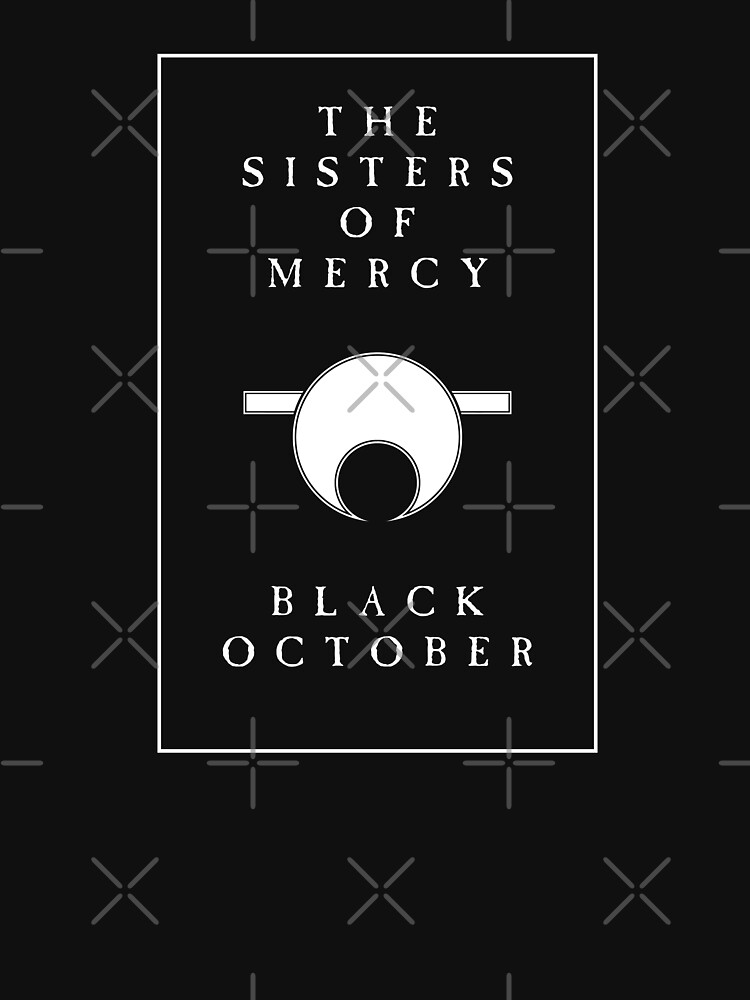 The Sisters Of Mercy - The Worlds End - Black October by createdezign