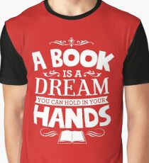 A Book Is A Dream You Can Hold In Your Hands Graphic T-Shirt