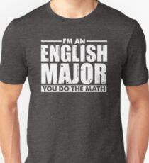 I'm An English Major You Do The Math Unisex T-Shirt