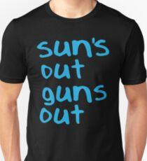 Sun's Out Gun's Out Unisex T-Shirt