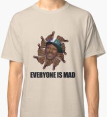 EVERYONE IS MAAAAD!!! Classic T-Shirt