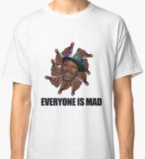 EVERYONE IS MAAAAD!!! Classic T-Shirt
