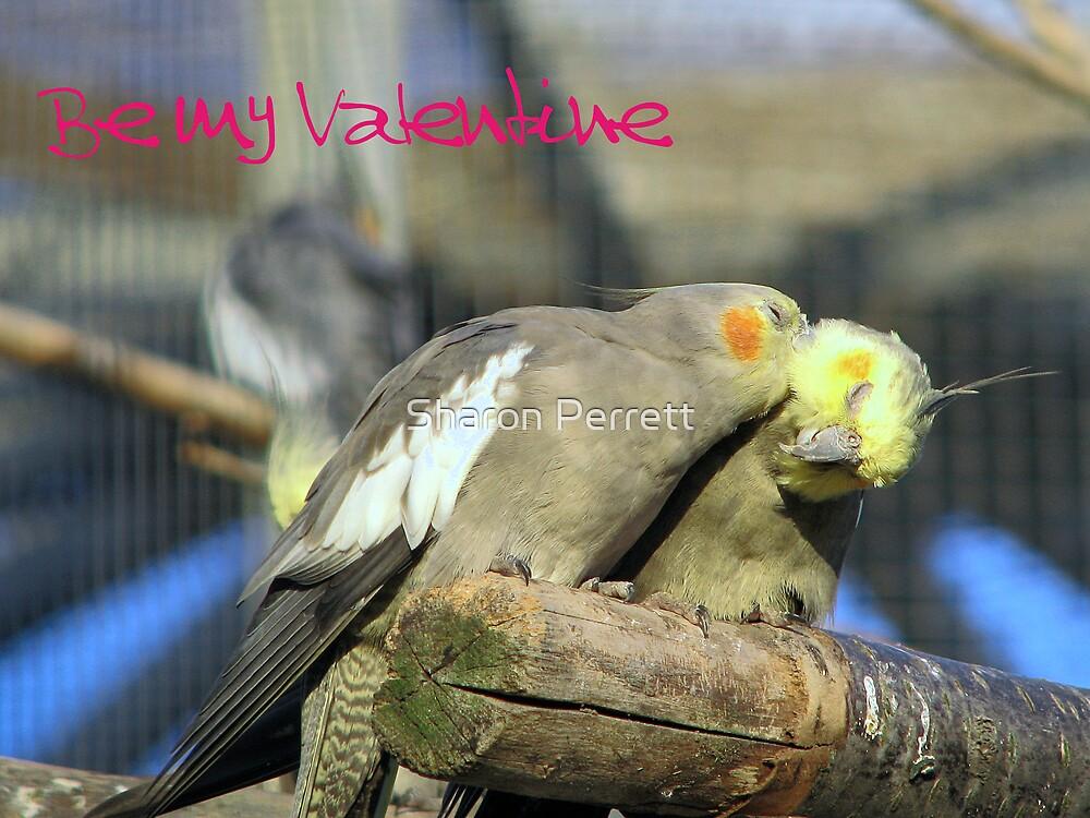 Be my Valentine by Sharon Perrett