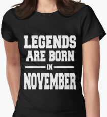 LEGENDS ARE BORN IN NOVEMBER Womens Fitted T-Shirt