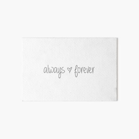 always and forever Art Board Print