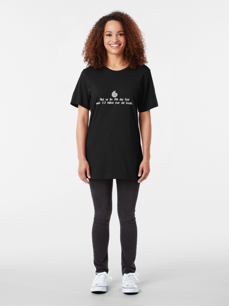 Alternate view of And On The 8th Day, God Made 3.5 Billion Year Old Fossils Slim Fit T-Shirt