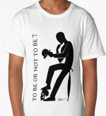 To be or not to be 1 Long T-Shirt