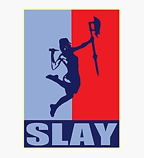 Slay! Photographic Print
