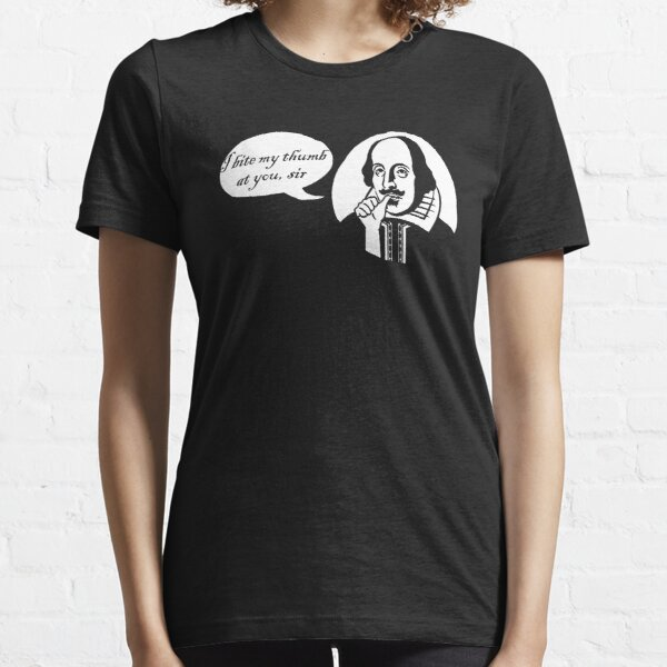 I Bite My Thumb At You, Sir Essential T-Shirt