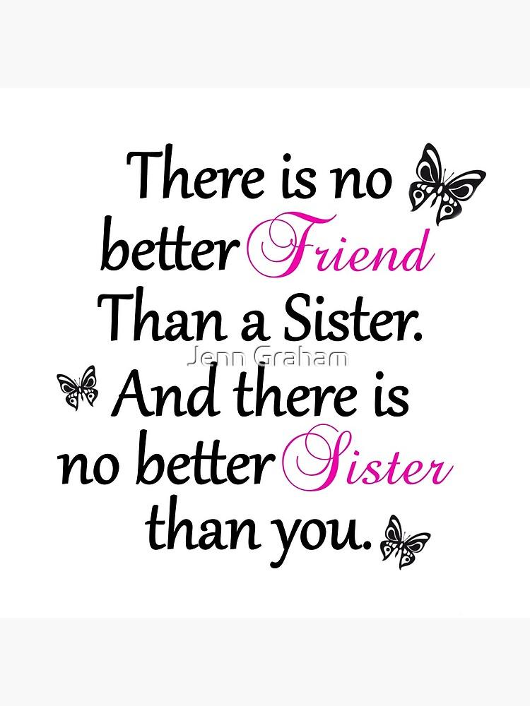 No Better Friend Than A Sister... by Jennstuff