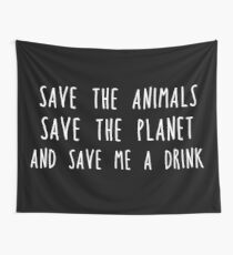 Save me a drink Wall Tapestry