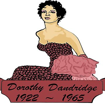 Dorothy Dandridge~ LMG (C) 2017 by ArtistDiva
