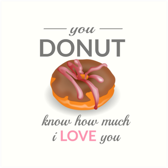 You donut know how much i love you