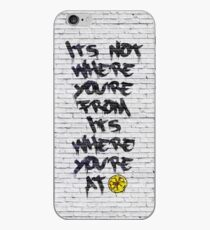 It's Not Where You're From, It's Where You're At! iPhone Case