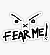 FEAR ME Sticker