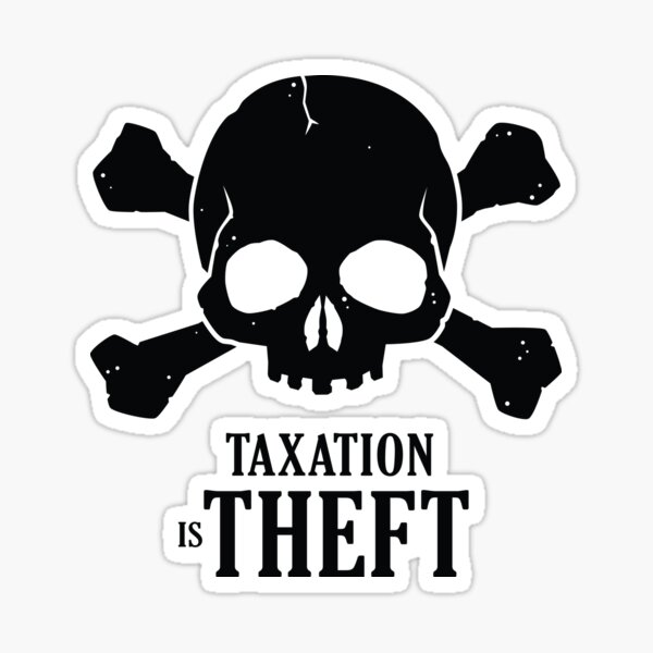 Taxation is Theft! Sticker