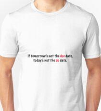 due date Unisex T-Shirt
