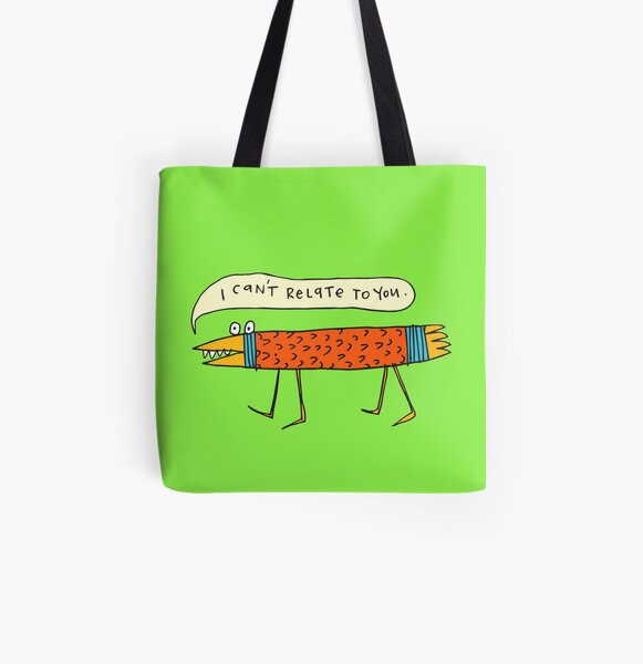 I Can't Relate to You All Over Print Tote Bag
