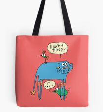 I Have a Theory Tote Bag