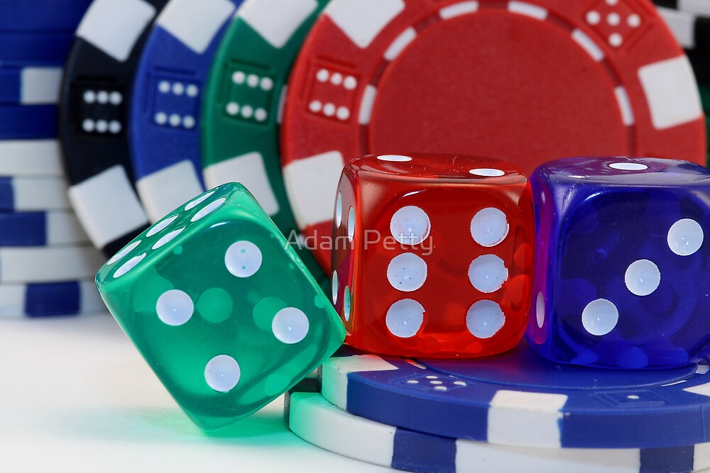 Dice and Poker Chips by Adam Petty
