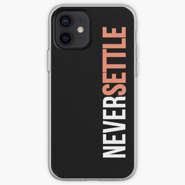 NEVER SETTLE! iPhone Soft Case