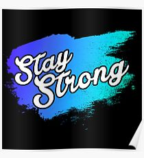Stay Strong Typography 1 Poster