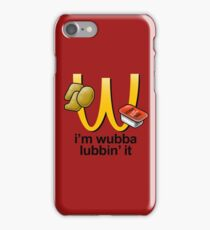 I'm Wubba Lubbin' It iPhone Case/Skin