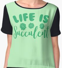 life is succulent Chiffon Top