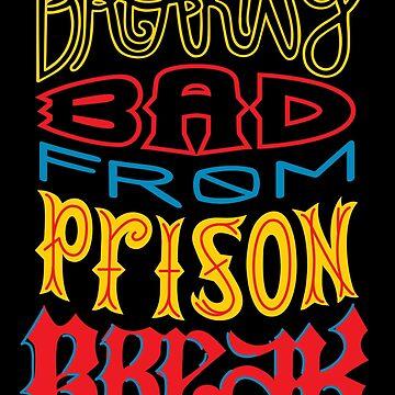 Breaking Bad from Prison Break by insanemoe
