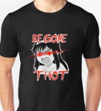 BEGONE THOT Unisex T-Shirt