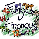 Fungus Amongus by Dralore