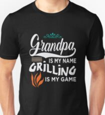 Grandpa Is My Name Grilling Is My Game Unisex T-Shirt