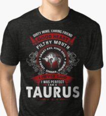 I am a Taurus - Best Desgin Tri-blend T-Shirt