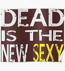 Dead is the new sexy Poster