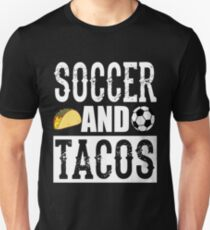 Soccer and Tacos Funny Taco Unisex T-Shirt