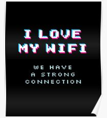 Funny Geek Nerd T-Shirt & Gifts for Husband / Father's Day - I Love My Wife (Wifi) Poster