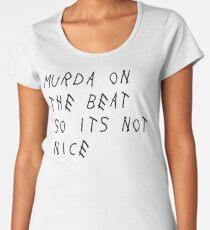 Murda On The Beat So it's Not Nice Women's Premium T-Shirt